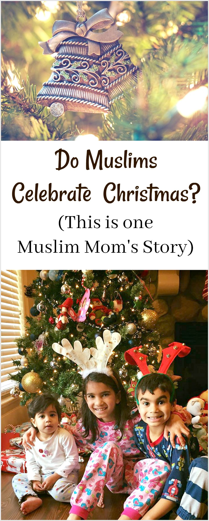 Do Muslims Celebrate Christmas_ One Muslim Moms Story