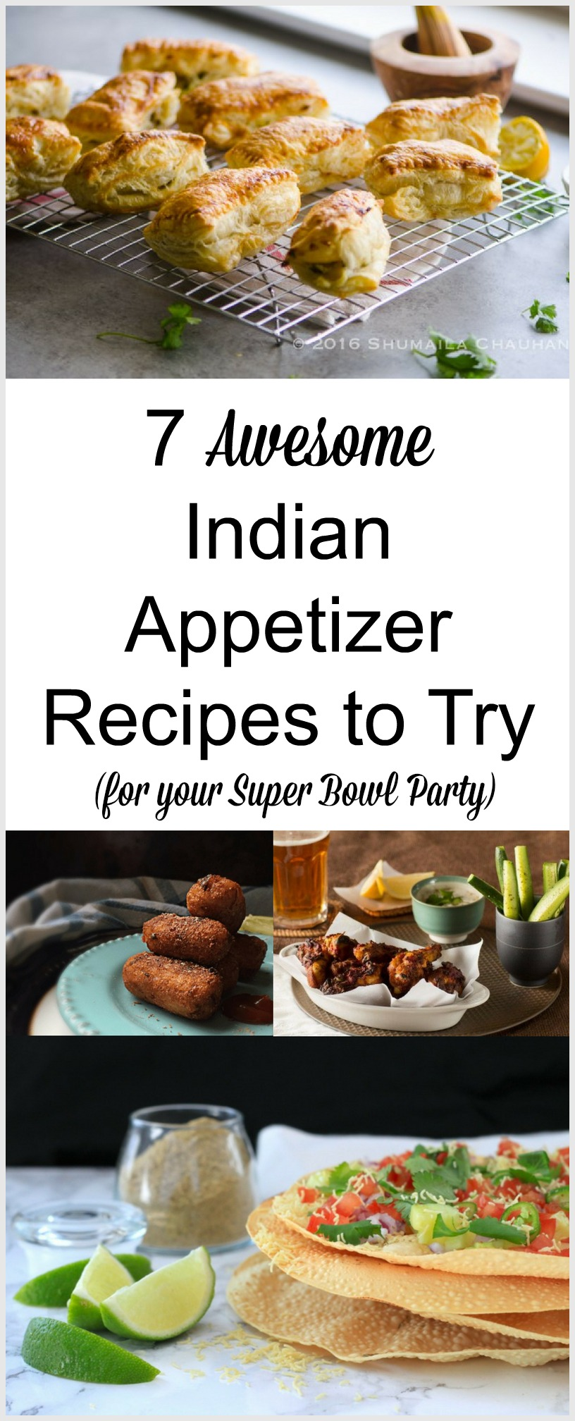 Indian Appetizer Recipes to try for Your Super Bowl Party