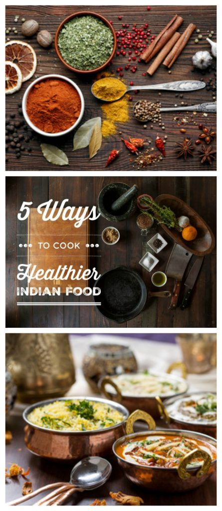 5 ways to cook healthier indian food
