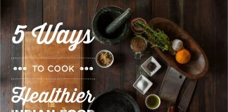 5 Ways To Cook Healthier Indian Food #Indianfood #cookinghealthy #healthyeating #indiancooking #indianfood